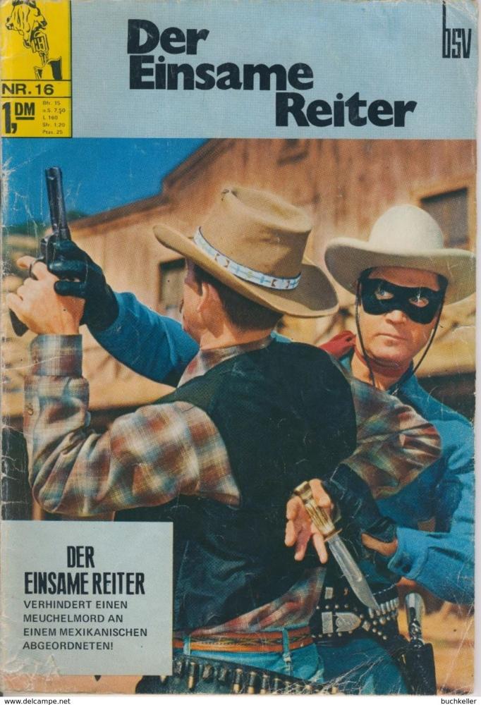 Der Einsame Reiter Nr. 16 - BSV Bildschriftenverlag (Lone Ranger)